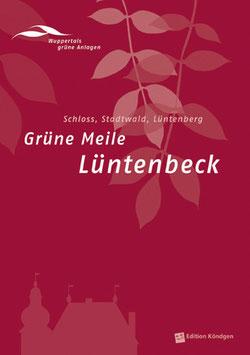 Wuppertals grüne Anlagen Band 2: Grüne Meile Lüntenbeck