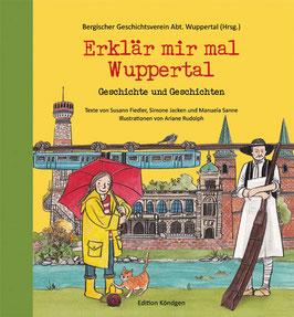 Erklär mir mal Wuppertal – Geschichte und Geschichten
