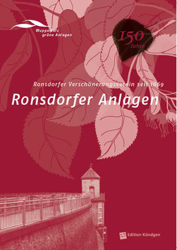 Wuppertals grüne Anlagen Band 9: Ronsdorfer Anlagen Ronsdorfer Verschönerungsverein seit 1869