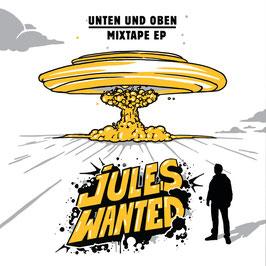 Jules Wanted - Unten und Oben (Mixtape)