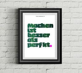 """sprüche poster """"machen!"""""""