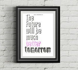 "sprüche poster ""future better tomorrow"""