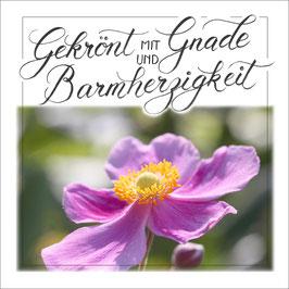 Gekrönt mit Gnade und Barmherzigkeit ...