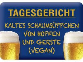 Tagesgericht Kaltes Schaumsüppchen von Hopfen und Gerste - Vegan KH043