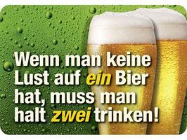 Wenn an keine Lust auf ein Bier hat muss man zwei trinken KH0147