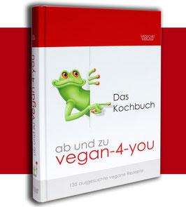ab und zu vegan-4-you: Das Kochbuch