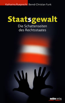 Staatsgewalt Die Schattenseiten des Rechtsstaates