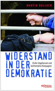 Widerstand in der Demokratie ziviler Ungehorsam und konfrontative Kampagnen |DDr. Martin Balluch