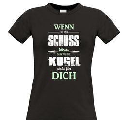 """Ladies Shirt """"Schuss gehört?"""""""