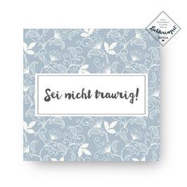 """Geschenkkarte """"Sei nicht traurig"""""""