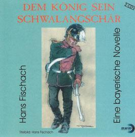 Dem König sein Schwalangschär - Hans Fischach