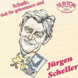 Jürgen Scheller -Schade, dass Sie gekommen sind-