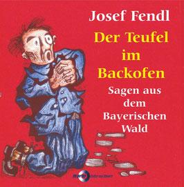 Josef Fendl:   Der Teufel im Backofen