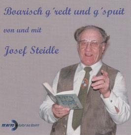 Josef Steidle:  Boarisch g'redt und g'spuit