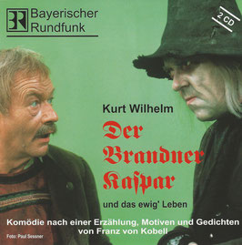 Kurt Wilhelm:    CD     Der Brandner Kaspar und des ewig' Leben