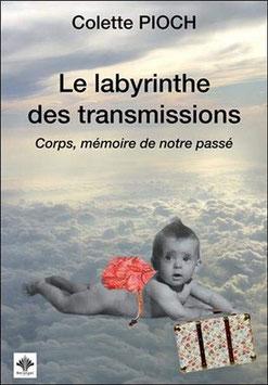 Le labyrinthe des transmissions - Corps, mémoire de notre passé
