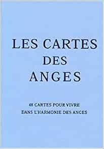 Les cartes des anges : 48 cartes pour vivre dans l'harmonie des anges