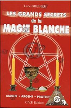GRANDS SECRETS DE LA MAGIE BLANCHE