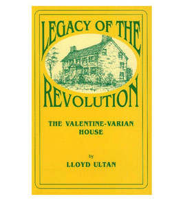Legacy of The Revolution: The Valentine-Varian House by Lloyd Ultan