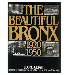 The Beautiful Bronx: 1920 - 1950 by Lloyd Ultan