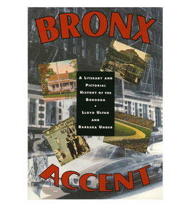 Bronx Accent: A Literal and Pictorial History of The Borough by Lloyd Ultan and Barbara Unger