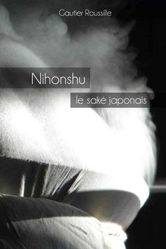 NIHONSHU : LE SAKE JAPONAIS