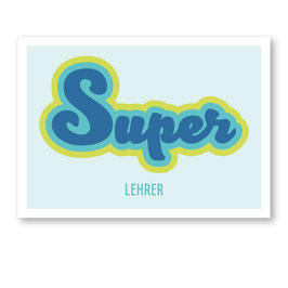 Postkarte SUPER Lehrerin/Lehrer