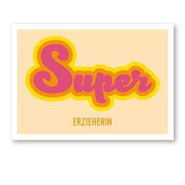 Postkarte SUPER Erzieherin/Erzieher