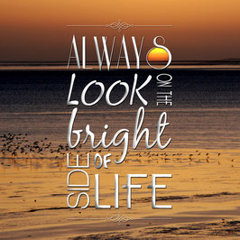 "Spruch ""Always look on the bright Side of Life"""