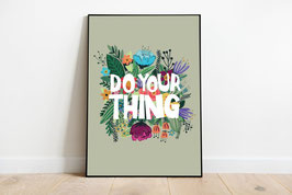 Poster - Do your thing - Blumen - Happy Soul
