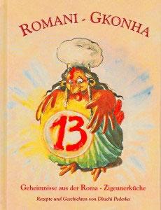 Romani Gkonha: Geheimnisse aus der Roma-Zigeunerküche.    Von Ditschi Pederka