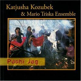 Katjusha Kozubek & Mario Triska Ensemble: Pashi Jag