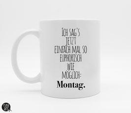 Tasse Montag