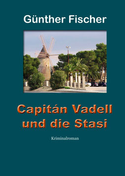 Capitán Vadell und die Stasi