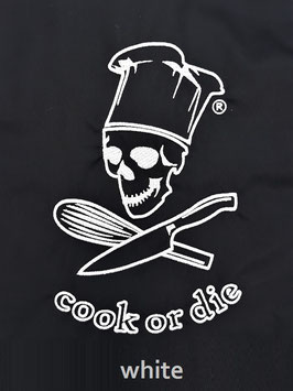 """Stickung - Ricamo """"cook or die®"""""""