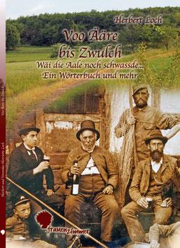 Herbert und Veronika-Henriette Loch: Voo Ääre bis Zwulch - Wäi die Aale noch schwassde