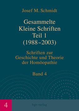 Josef M. Schmidt: Gesammelte Kleine Schriften Teil 1 (1988-2003)