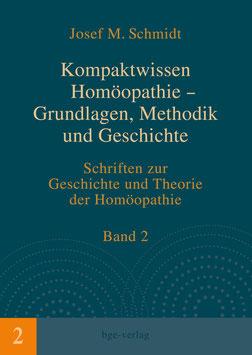 Josef M. Schmidt: Kompaktwissen Homöopathie – Grundlagen, Methodik und Geschichte