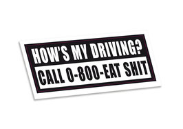 How is my driving? Bumper sticker