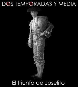 DOS TEMPORADAS Y MEDIA. El triunfo de Joselito.