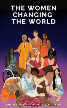 Pre-order The Women Changing the World - AVAILABLE DECEMBER 2021