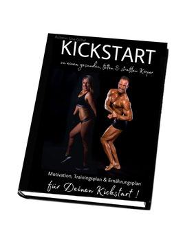 KICKSTART - Motivation, Trainingsplan & Ernährungsplan für Deinen Kickstart!