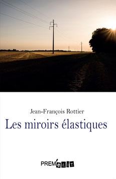 Les miroirs élastiques- Jean- François Rottier