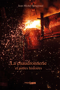 La chaudronnerie et autres histoires - Jean-Michel Bongiraud