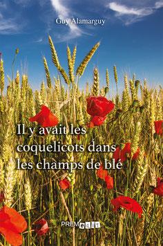 Guy Alamarguy - Il y avait les coquelicots dans les champs de blé