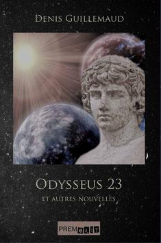 Odysseus 23 et autres nouvelles - Denis Guillemaud
