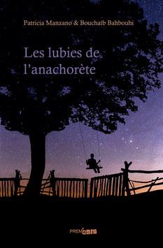 Les lubies de l'anachorète - Patricia Manzano & Bouchaïb Bahbouhi