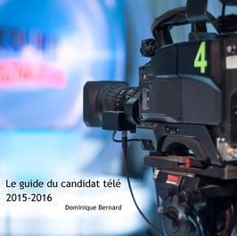 Le guide du candidat télé 2015-2016 - Dominique Bernard
