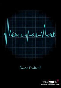 Même pas mort - Pierre Louhaut
