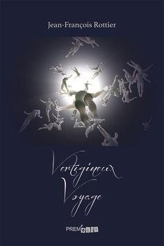 Vertigineux Voyage- Jean-François Rottier